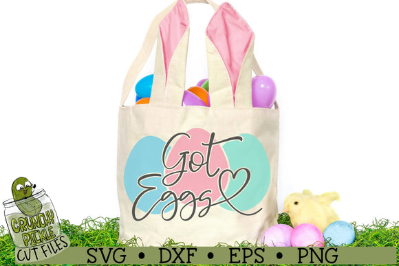 Got Eggs Easter Phrase SVG Cut File