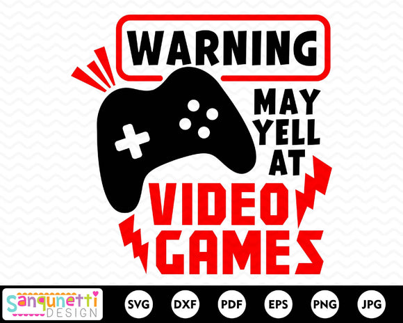 Warning May Yell At Video Games SVG Cutting file