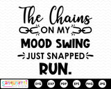 The Chains on my mood swing just snapped, funny svg