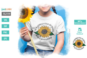 In a World Full of Roses Be a Sunflower SVG Design