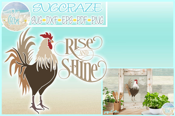 Rooster Rise and Shine Farm House Quote SVG