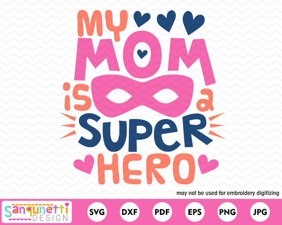 My Mom is a Superhero SVG cutting file