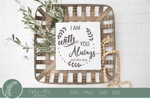 I Am With You Always Bible Verse SVG