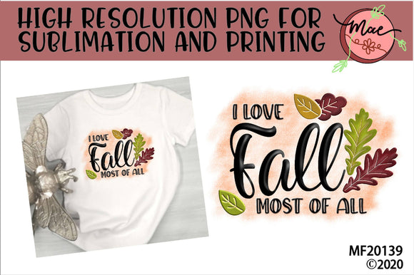 I Love Fall Most OF All Sublimation Design
