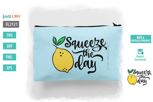 Squeeze the Day SVG Design