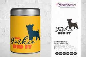 A Fun Yorkie SVG - The Dog Did it