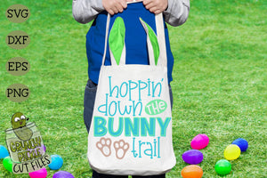 Hoppin' Down the Bunny Trail Easter Phrase SVG Cut File