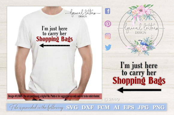 I'm Just Here To Carry Her Shopping Bags SVG Cut File