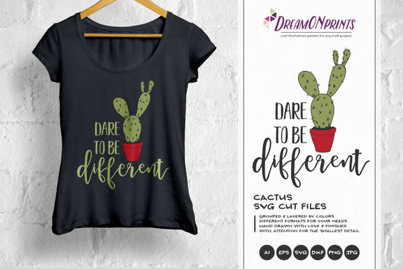 Cactus SVG - Dare to Be Different SVG