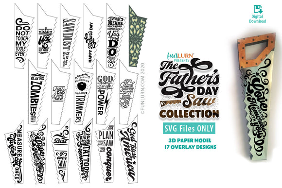 The Fathers Day Saw Bundle | Saw Paper Model with 17 Overlay Design SVGs