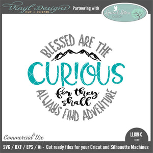 Blessed Are The Curious For They Shall Always Find Adventure