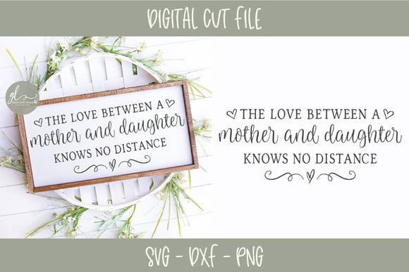 The Love Between A Mother And Daughter - SVG Cut File