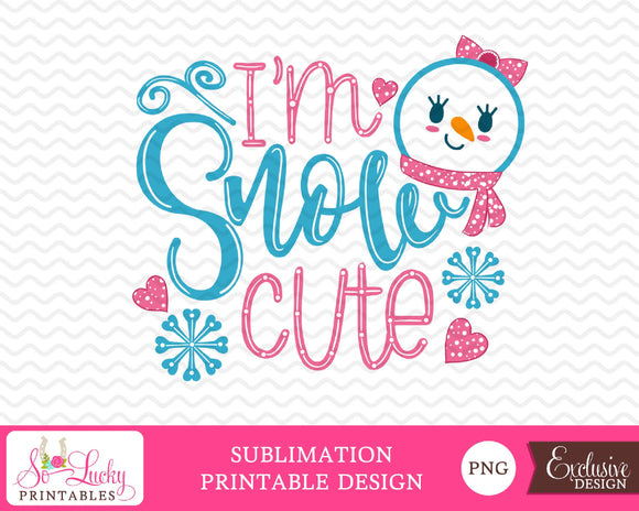 I'm Snow Cute watercolor printable sublimation design - Digital download - PNG - Printable graphic design