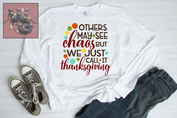 Chaos We Just Call It Thanksgiving Cut File WG702