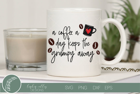 Coffee Keeps The Grumpy Away Funny SVG