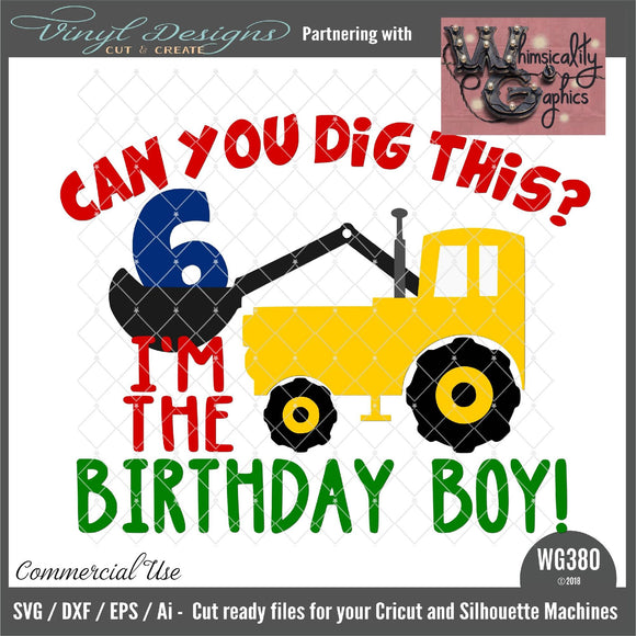 Can You Dig This Birthday Boy Cut File WG380