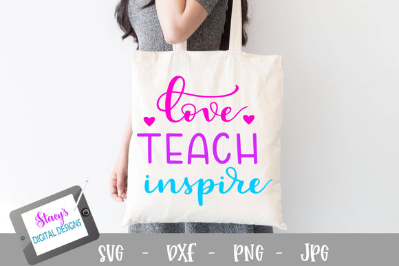 Teacher SVG - Love Teach Inspire SVG