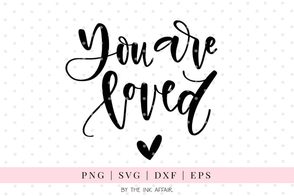 You are loved Hand Lettered SVG
