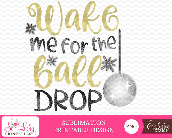 Wake me when the ball drops watercolor printable sublimation design - Digital download - PNG - Printable graphic design