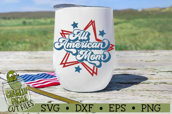 All American Mom Patriotic SVG Cut File