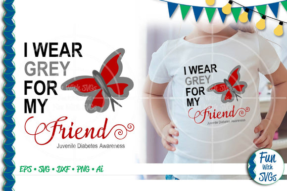 I Wear Grey For My Friend Juvenile Diabetes 2 SVG