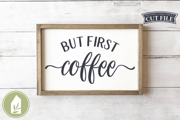 But First Coffee SVG, Farmhouse Kitchen SVG