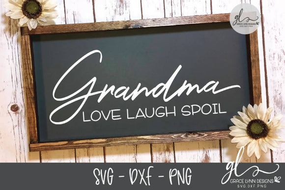 Grandma Love Laugh Spoil - SVG Cut File