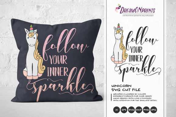 Unicorn SVG - Follow Your Inner Sparkle SVG