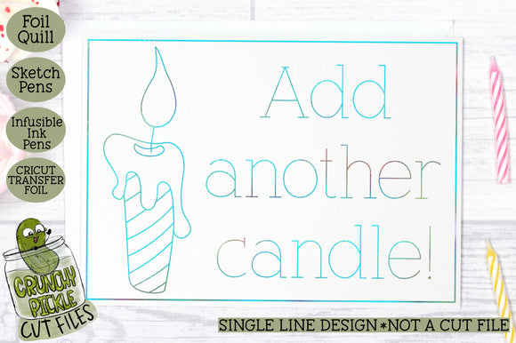 Foil Quill Birthday Card - Add Another Candle / Single Line Sketch SVG