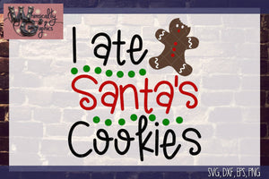 I Ate Santa's Cookies Cut File WG118