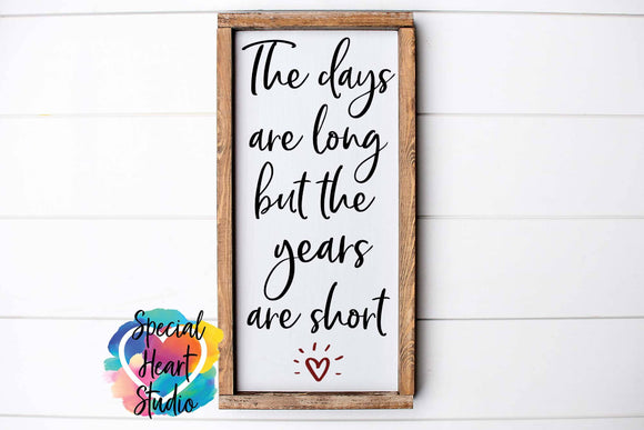 Long Days Short Years - SVG Cut File