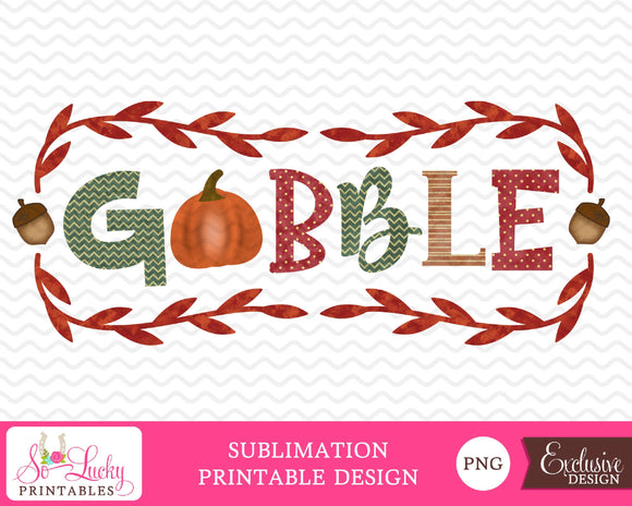 Gobble Thanksgiving watercolor printable sublimation design - Digital download - PNG - Printable graphic design