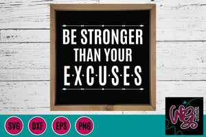 Be Stronger Than Your Excuses Cut File