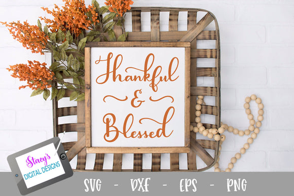 Thanksgiving SVG - Thankful and Blessed SVG