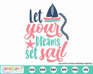 Let your dreams set sail svg, nautical cutting file