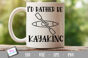 Kayaking SVG - I'd rather be kayaking SVG