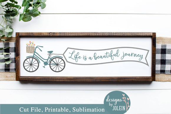 Life is a beautiful journey bike