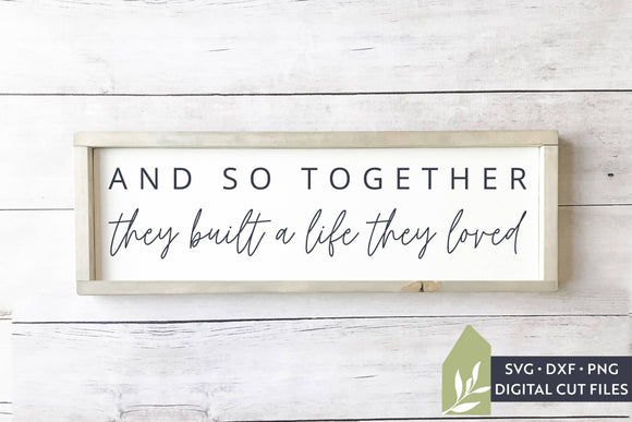 And So Together They Built a Life They Loved SVG, Farmhouse Wood Sign SVG
