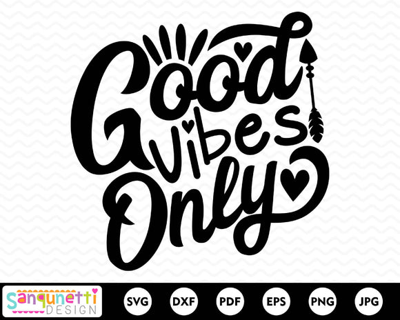 Good Vibes Only SVG Cutting file