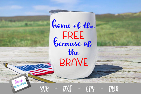 Patriotic SVG File - Home of the free because of the brave