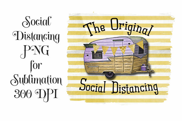 Sublimation PNG Original Social Distancing Camper