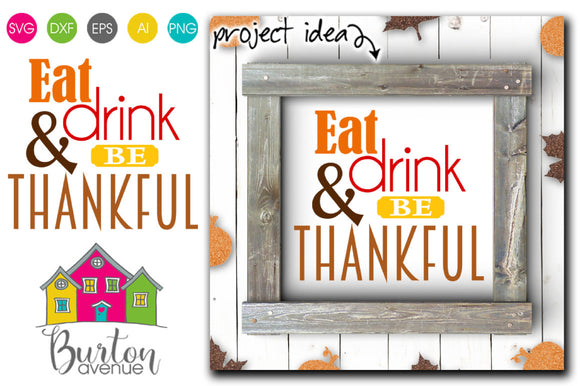 Eat Drink & be Thankful