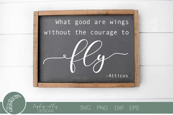 What Good Are Wings Atticus Quote SVG