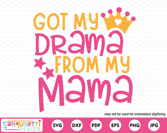 Got my drama from my mama SVG, girls cutting file