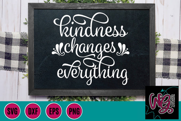 Kindness Changes Everything Cut File