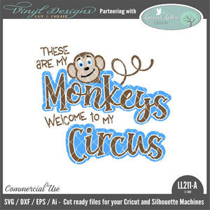 These Are My Monkeys Welcome To My Circus