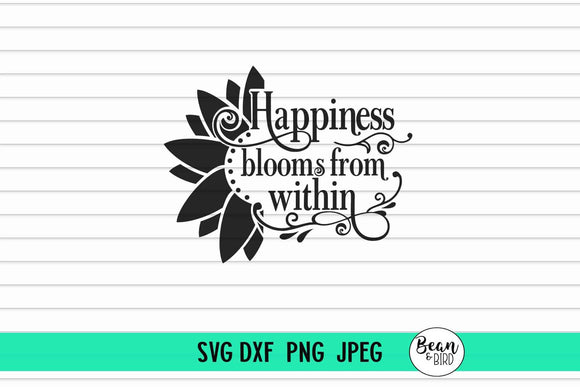 Happiness Blooms from Within-Sunflower SVG