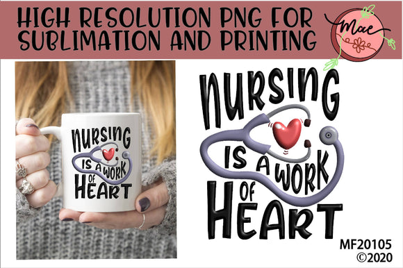 Nursing Is A Work OF Heart Sublimation Design