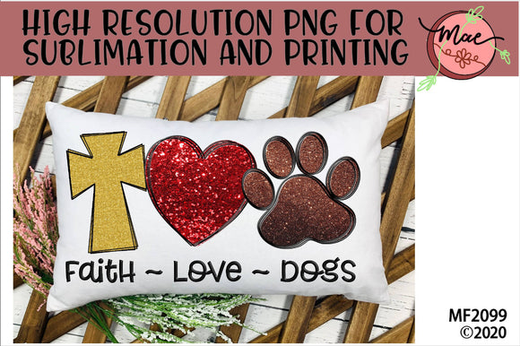 Faith Love Dogs Sublimation Design