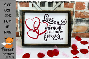Love Is A Moment That Lasts Forever Valentine Quote